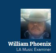 LA Music Examiner -William Phoenix